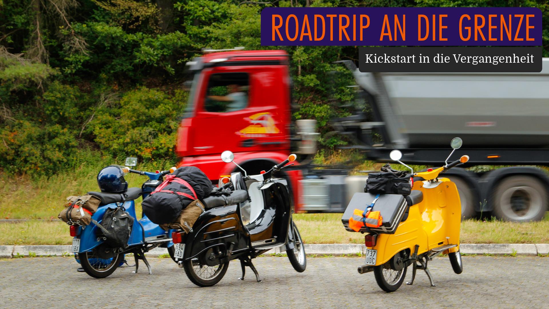 Kickstart in die Vergangenheit | Roadtrip an die Grenze #1